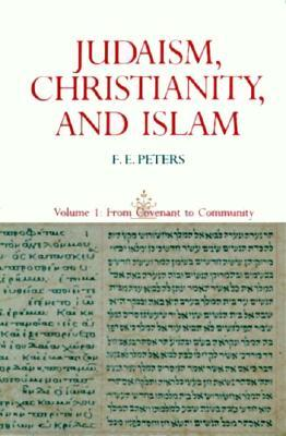Judaism, Christianity, and Islam: From Convent to Community v. 1