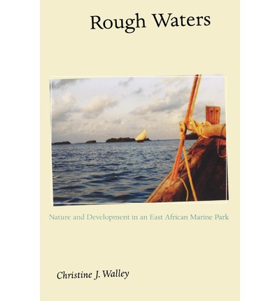 Rough Waters : Nature and Development in an East African Marine Park
