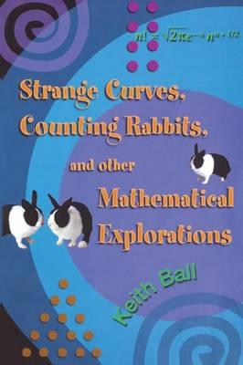 Strange Curves, Counting Rabbits, and Other Mathematical Explorations