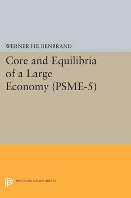 Core And Equilibria Of A Large Economy PSME5 Princeton Studies In Mathematical Economics
