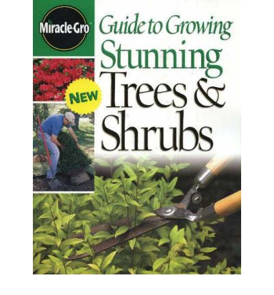 Guide to Growing Healthy Trees and Shrubs  Miracle-Gro   Illustrated  by Schr...
