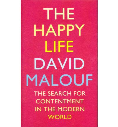 david malouf essay on happiness Creating other worlds in fly away peter in the novel fly away peter, david malouf explores the individual's ability to transcend the immediate, and.