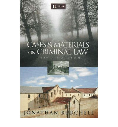 Cases & Materials on Criminal Law by J M Burchell; J R L Milton