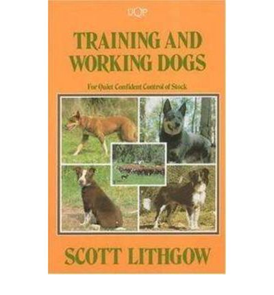 Training and Working Dogs : For Quiet Confident Control of Stock