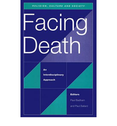 Facing Death: An Interdisciplinary Approach  Religion, culture and society   ...