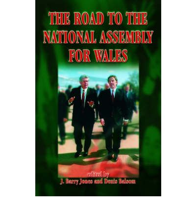 Road to the National Assembly for Wales  Paperback  by Denis Balsom; J.Barry ...
