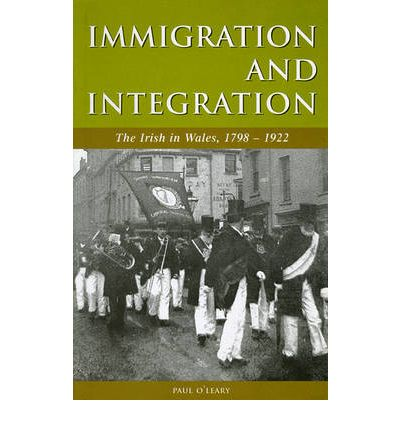 Immigration and Integration: The Irish in Wales - 1798-1922  Studies in Welsh...