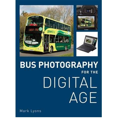 Bus Photography for the Digital Age  Hardcover  by Mark Lyons