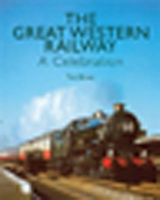 The Great Western Railway : A Celebration