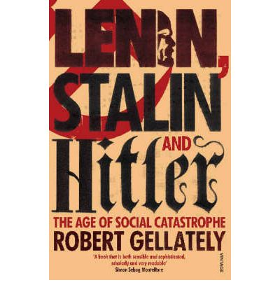 Lenin, Stalin and Hitler : The Age of Social Catastrophe