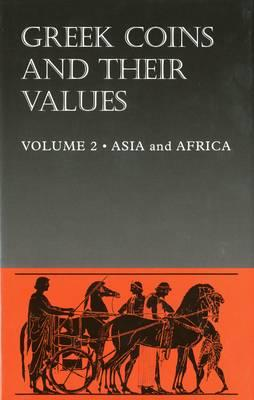 Greek Coins and Their Values: Asia and Africa v. 2