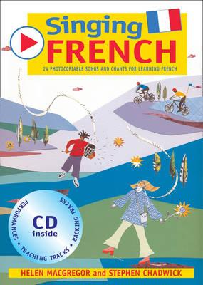 Singing Languages: Singing French: 22 Photocopiable Songs and Chants for Learning French