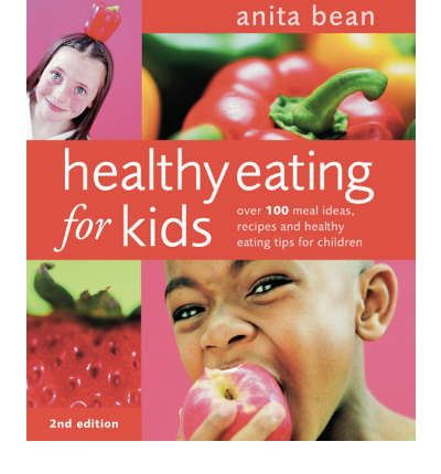 Healthy Eating for Kids : Over 100 Meal Ideas, Recipes and Healthy Eating Tips for Children