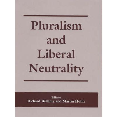 Pluralism and Liberal Neutrality