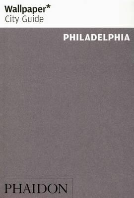 Wallpaper City Guide Philadelphia 2016