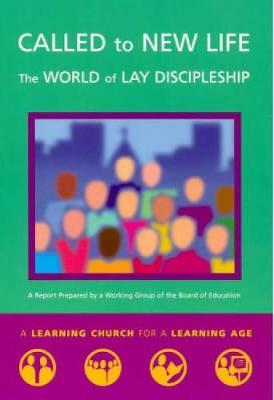 Called to New Life : The World of Lay Discipleship