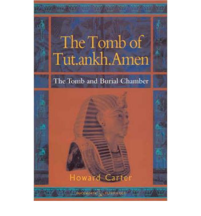 The Tomb of Tut.ankh.Amen: Burial Chamber v. 2