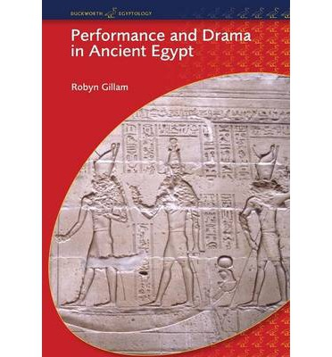 Performance and Drama in Ancient Egypt