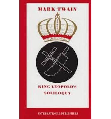 King Leopold's Soliloquy: A Defense of His Congo Rule