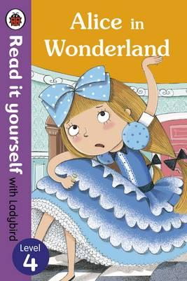 Alice in Wonderland - Read it Yourself with Ladybird: Level 4