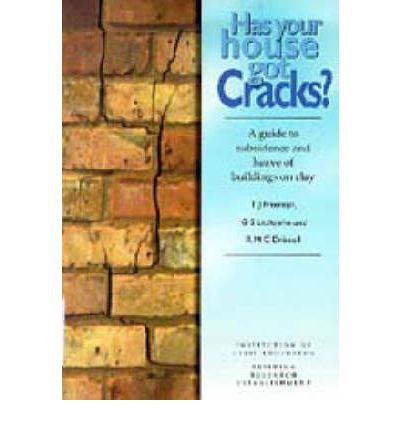Has Your House Got Cracks? : a Guide to Subsidence and Heave of Buildings on Clay