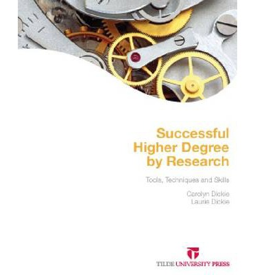 Successful Higher Degree by Research : Tools, Techniques and Skills