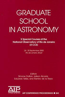 Graduate School in Astronomy : X Special Courses at the National Observatory of Rio De Janeiro; X Cce