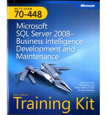 Microsoft SQL Server 2008 Business Intelligence Development and Maintenance