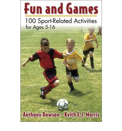 Fun and Games : 100 Sport-Related Activities for Ages 5-16