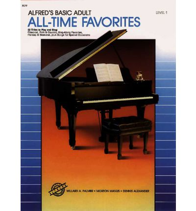 Alfreds Basic Adult Piano Course All Time Favorites Bk 1