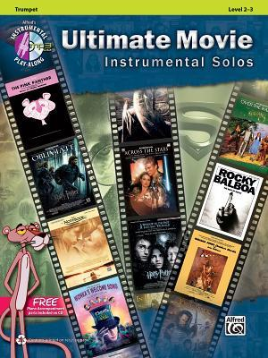 Ultimate Movie Instrumental Solos : Trumpet, Book & CD