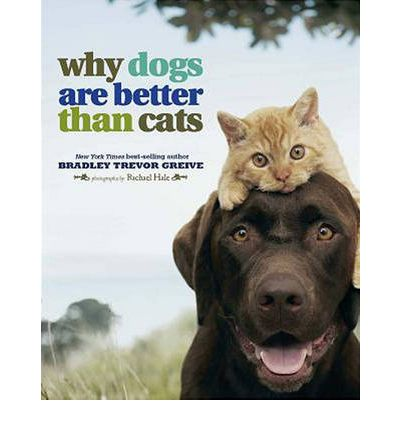 Why Would Dogs Make Better Pets Than Cats