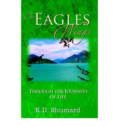 On Eagles Wings : Through the Journey of Life