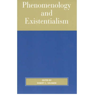 existentialism vs phenomenology essay Critical essays sartrean existentialism: an overview bookmark this page manage my reading list recall for a moment the sadness of his childhood when no one wanted him for a friend.
