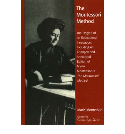 origin of the montessori method History of montessori education and the movement published in 1909 the book's english-language version, succinctly titled the montessori method maria montessori quotes early history of montessori.