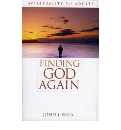 Finding God Again : Spirituality for Adults