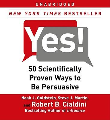 Yes,50 Scientifically Proven Ways to be Persuasive