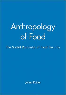 Anthropology of food johan pottier 9780745615349 for Anthropology of food and cuisine