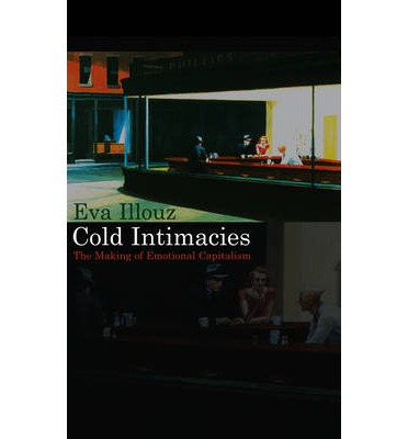 Cold Intimacies : The Making of Emotional Capitalism