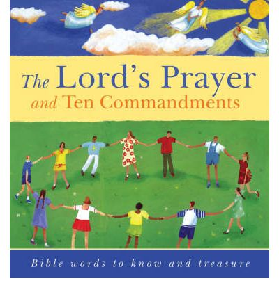 The Lord's Prayer and Ten Commandments : Bible Words to Know and to Treasure