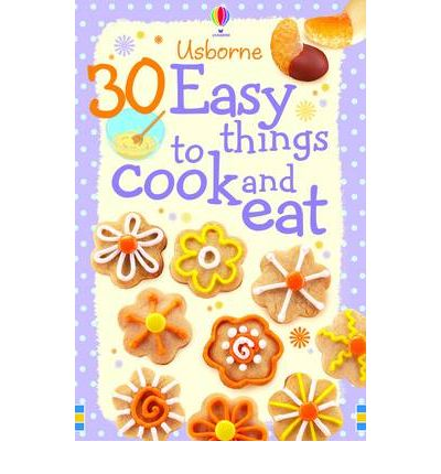 30 easy things to make and cook rebecca gilpin