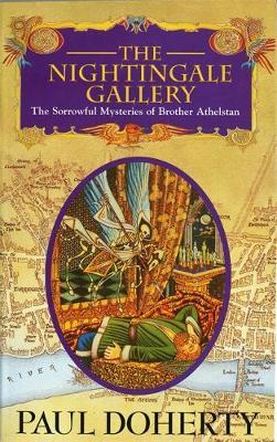 The Nightingale Gallery: Being the First of the Sorrowful Mysteries of Brother Athelstan