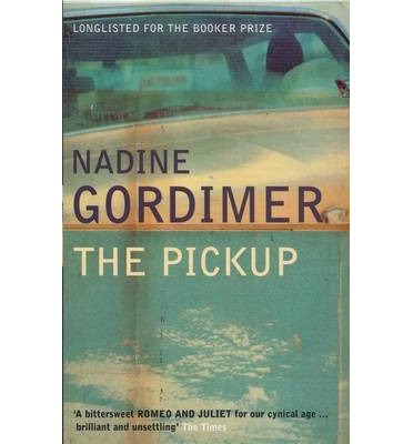the pickup by nadine gordimer essay This short story, by nadine gordimer, overall, speaks on the deep-seethed racial tension that influenced the individuals in this story in essence it is about a.