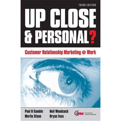Kindle lädt keine Bücher herunter Up Close and Personal? : Customer Relationship Marketing at Work 9780749446918 by Paul R. Gamble, Merlin Stone, Neil Woodcock, PDF CHM