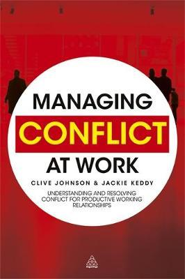 Managing Conflict At Work Clive Johnson 9780749459529 border=