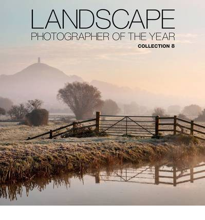 Landscape Photographer of the Year: Collection 8 : Collection 8