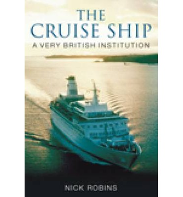 The Cruise Ship : A Very British Institution