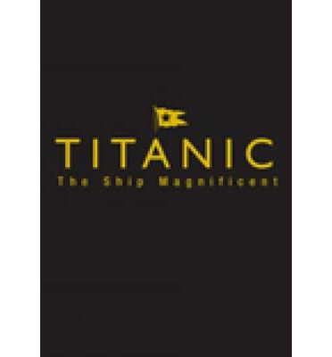 Titanic the Ship Magnificent