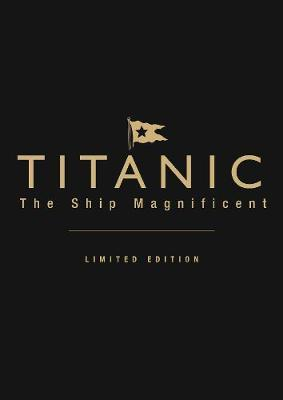 Titanic the Ship Magnificent: Volumes 1