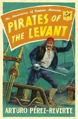 Pirates of the Levant : The Adventures of Captain Alatriste